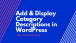 Add & Display Category Descriptions in WordPress