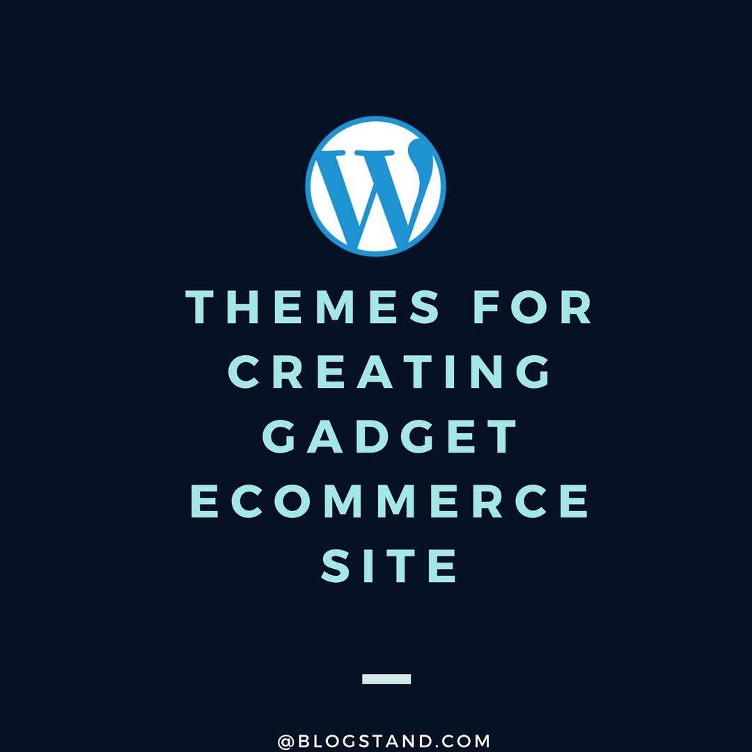 THEMES FOR CREATING GADGET ECOMMERCE SITE