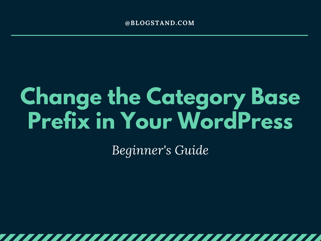 Change the Category Base Prefix in Your WordPress