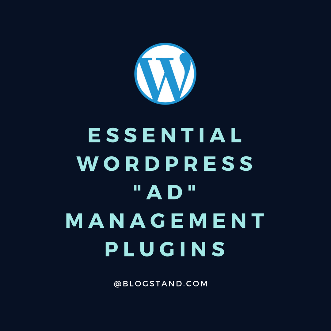 ESSENTIAL WORDPRESS _AD_ MANAGEMENT PLUGINS